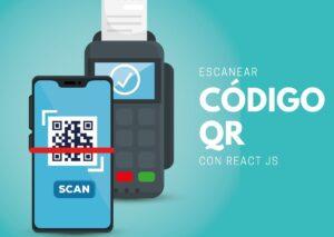 Escanear Código Qr con React js