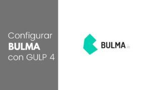 Como configurar Bulma CSS a gulp 4
